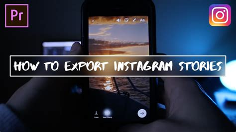 export adobe premiere for instagram how to export vertical videos for instagram stories in