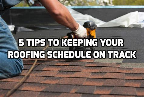 5 Tips To Prevent Roof 5 Tips To Keeping Your Roofing Schedule On Track Ferris Roofing