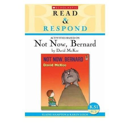 libro not now bernard read respond activities based on not now bernard english wooks