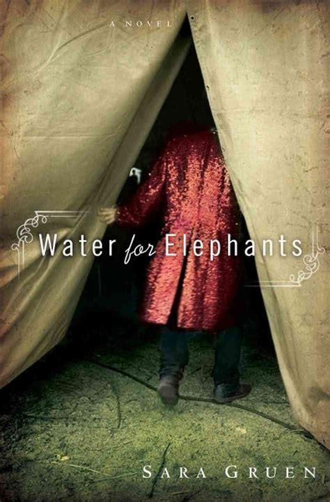 water for elephants a novel a circus tale water for elephants npr