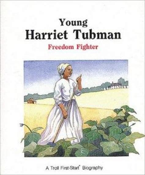 a picture book of harriet tubman harriet tubman freedom fighter by benjamin