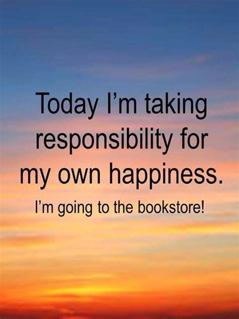 meaning of take responsibility of your own happiness 1000 images about off to the bookstore library on bookstores libraries and book