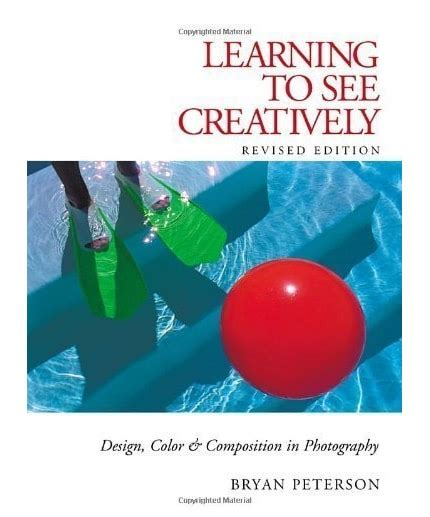libro learning to see creatively learning to see creatively bryan peterson lenscraft