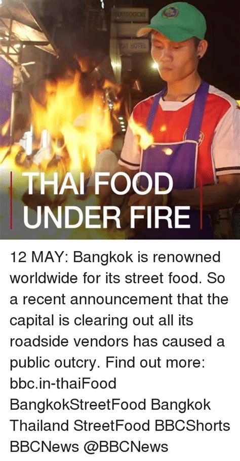 Thai Food Meme - thai food under fire 12 may bangkok is renowned worldwide
