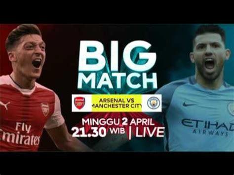 arsenal rcti rcti promo premier league arsenal vs manchester city