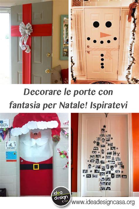 decorare le porte decorare le porte per natale con fantasia ecco 11 idee