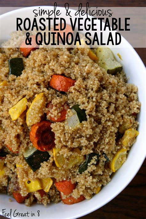 vegetables quinoa roasted vegetable quinoa salad feel great in 8
