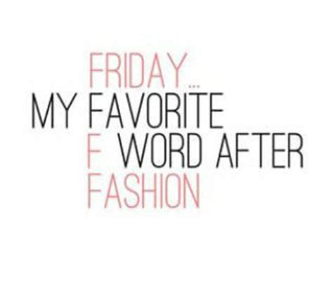 Friday Fashion Fav by Friday My Favorite F Word After Fashion Pictures Photos