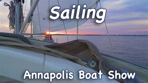 annapolis boat show video sailing annapolis boat show youtube