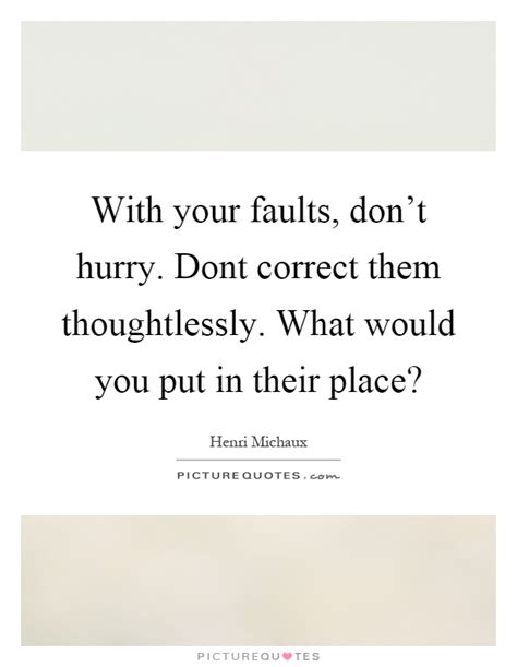 A Place What Is Them Thoughtlessly Quotes Sayings Thoughtlessly Picture Quotes