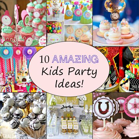 25 party ideas for kids celebration ideas for kids 10 awesome kids birthday party ideas brownie bites blog