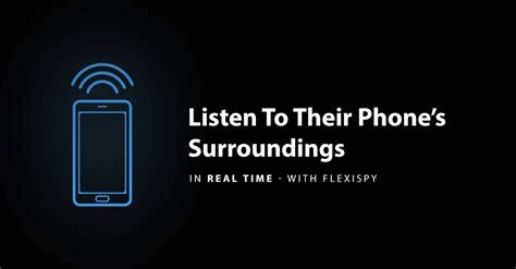 how to a to listen when called how to use call live listening a powerful flexispy feature