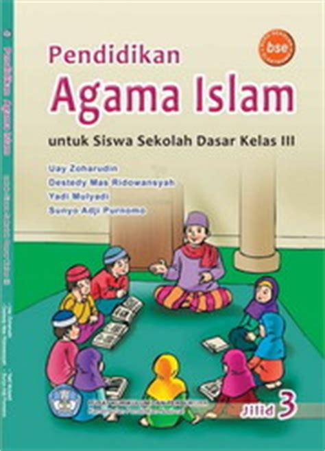 Senang Belajar Agama Islam Untuk Sd Kelas 3 Jld 3 buku pendidikan agama islam untuk sd kelas iii buku sekolah elektronik