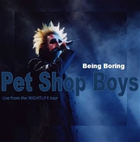 In Boring And Live by Pet Shop Boys Culture Being Boring Live From The