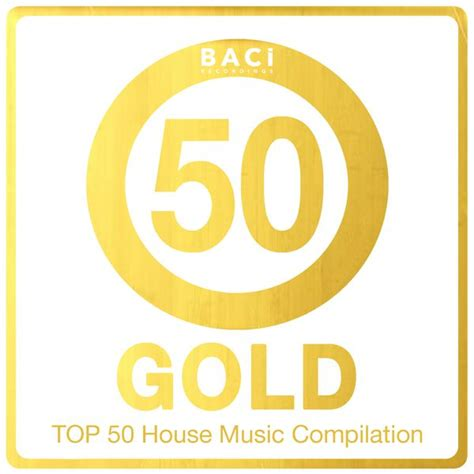 top 5 house music top 50 house music compilation gold edition vol 5 best house deep house chill