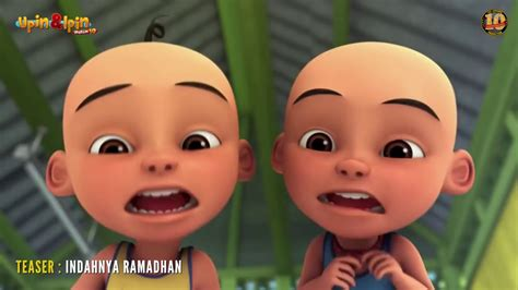 film upin ipin musim 10 teaser upin ipin musim 10 indahnya ramadhan youtube