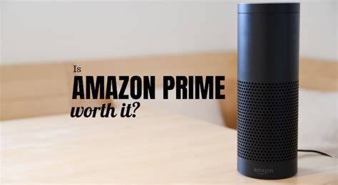 prime is it worth it review is prime worth it our 2018 review