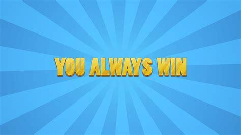 you always win minecraft you always win you really do