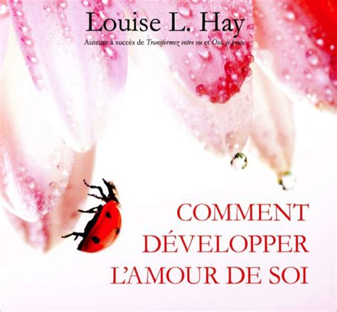 Amour De Soi Meme - comment d 233 velopper l amour de soi livre audio louise l