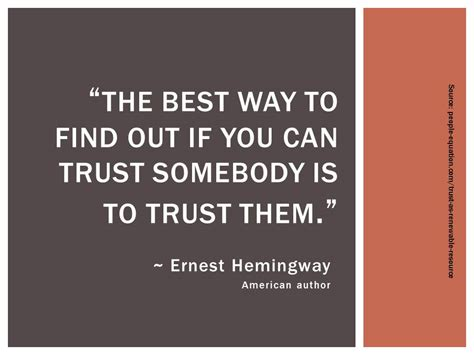 What Is The Best Way To Search For The Best Way To Find Out If You Can Trust Somebody Is To Trust Them Quotespictures
