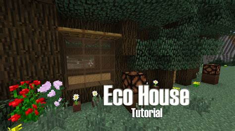 how to build a eco friendly house minecraft eco friendly house tutorial treehouse build