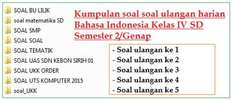 Kumpulan Soal Lengkap Ulangan Harian Sdmi Kelas 6 Semua Mata Pelajara kumpulan soal ulangan harian bahasa indonesia kelas 4 sd