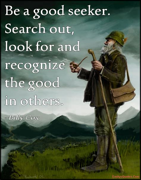 Search For Looking For Be A Seeker Search Out Look For And Recognize The In Others Popular