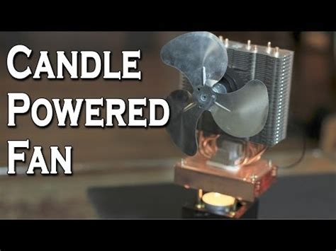thermoelectric fan powered by a candle download video how to fan with candle tube nuwannet com