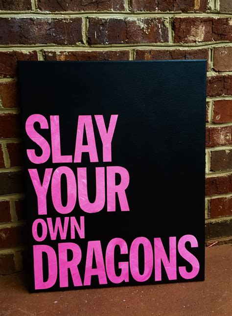 how to slay inspiration from the and of black style books slay your own dragons canvas quote 16 x 20 inspirational