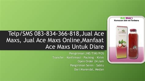 Jual Ace Maxs Tegal sms 083 834 366 818 jual ace maxs jual ace maxs