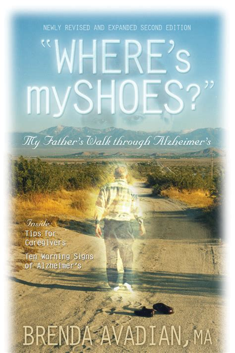 caring for the caregiver books where s my shoes my s walk through alzheimer s book