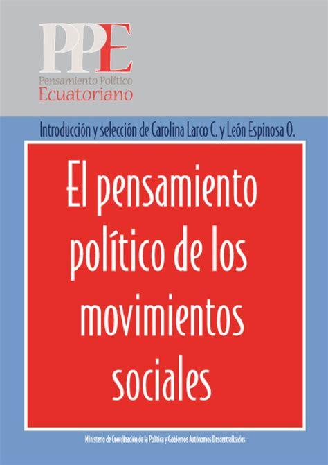 el pensamiento vivo de 8415177771 el pensamiento pol 237 tico de los movimientos sociales by politicaecuador politicaecuador issuu