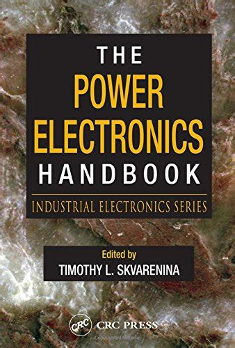 handbook of automotive power electronics and motor drives electrical and computer engineering books the power electronics handbook industrial electronics