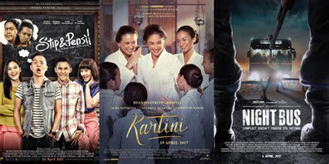 film drama musikal indonesia simak 10 film indonesia yang siap rilis pada bulan april