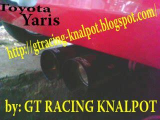 Knalpot Mobil Toyota Yaris gt racing knalpot knalpot racing toyota yaris