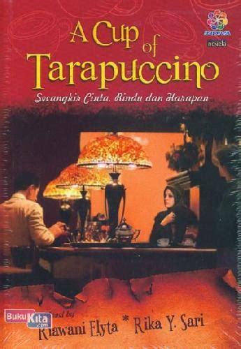 bukukita a cup of tarapuccino secangkir cinta rindu dan harapan