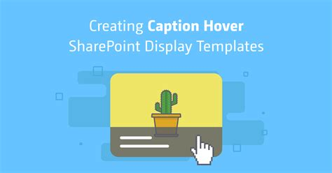 caption template caption hover sharepoint display templates sharegate