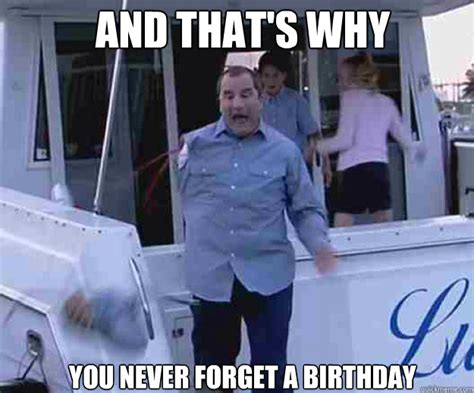 Arrested Development Memes - and that s why you never forget a birthday arrested