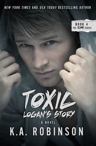 Toxic A Novel Of Suspense toxic logan s story torn 4 by k a robinson reviews