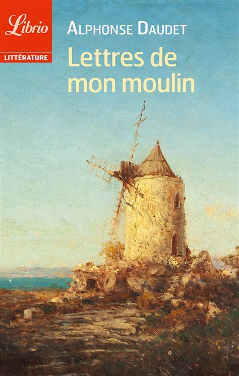 libro lettres de mon moulin ebook lettres de mon moulin par alphonse daudet 7switch