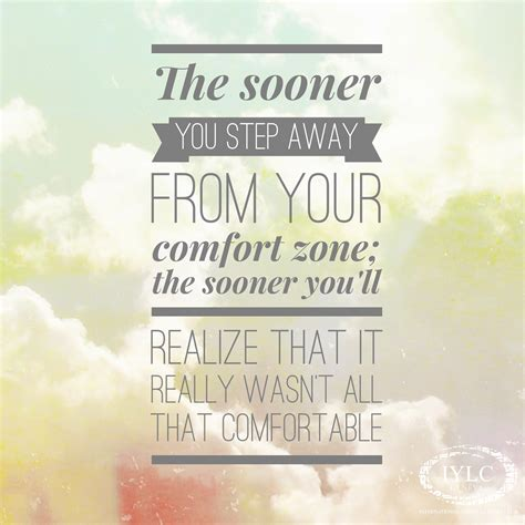 stepping out of comfort zone quotes stepping out of your comfort zone best quotes about life