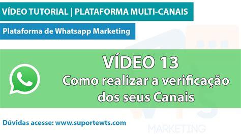 tutorial de whatsapp tutorial de whatsapp video 13 como validar os seus