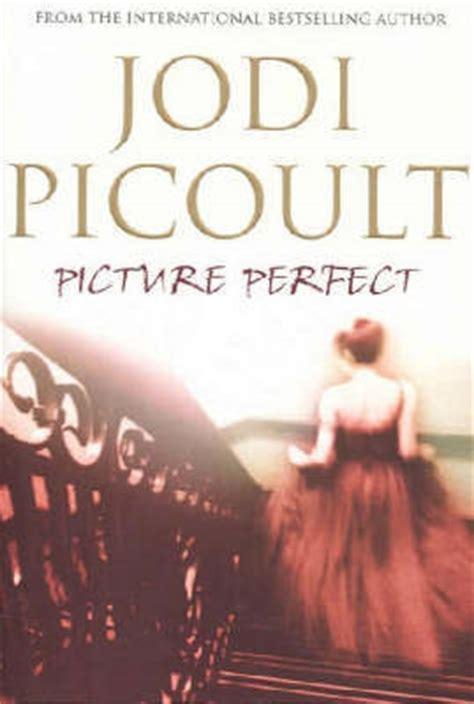 Jodi Picoults New Book A Sneak Peek by Picture By Jodi Picoult Reviews Discussion