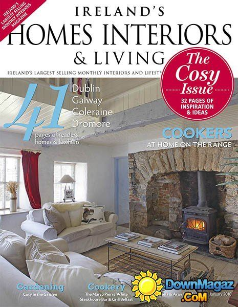 Home Interior Design Magazine Pdf Download ireland s homes interiors amp living january 2016