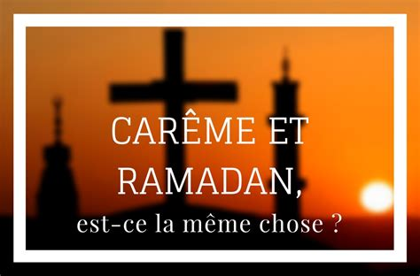 La Meme Chose - car 234 me et ramadan est ce la m 234 me chose 201 glise