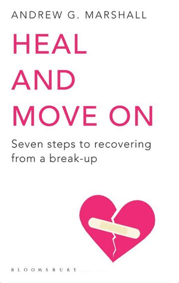 breakups what to expect and how to move on books heal and move on seven steps to recovering from a