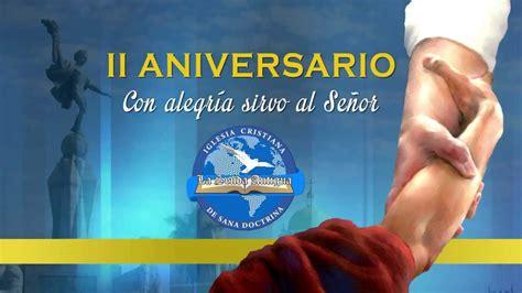 invitacion para aniversario de iglesia ii aniversario de la iglesia la senda antigua invitaci 211 n