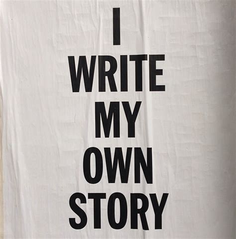 Write Your Own Essay by Writing Your Own Story To Write Quotes Quotesgram