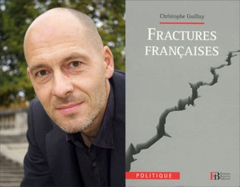 fractures francaises fractures fran 231 aises christophe guilluy 171 maisdisons hebdo