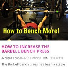 how to strengthen your bench press if you follow these 11 scientifically proven tips you can